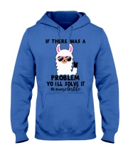 If there was a problem I'll solve it Hooded Sweatshirt tile