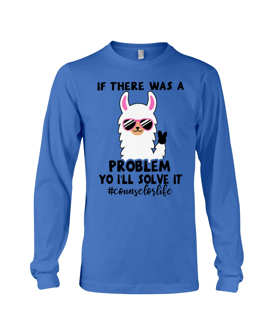 If there was a problem I'll solve it Long Sleeve Tee