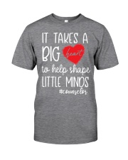 It takes a big Heart to help shape little minds Classic T-Shirt front