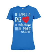 It takes a big Heart to help shape little minds Premium Fit Ladies Tee front