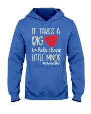 It takes a big Heart to help shape little minds Hooded Sweatshirt front