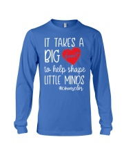 It takes a big Heart to help shape little minds Long Sleeve Tee front
