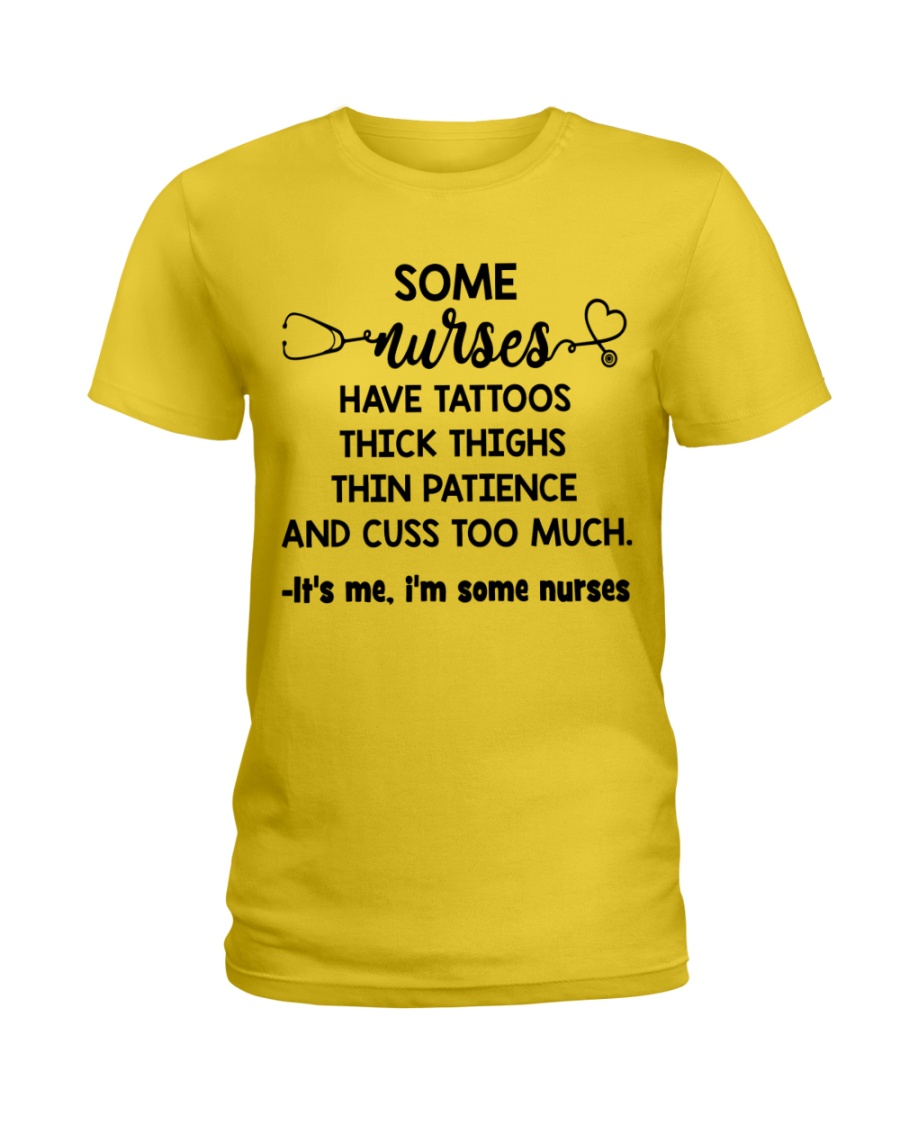 Nurses have tatoos thick thighs thin patience Ladies T-Shirt