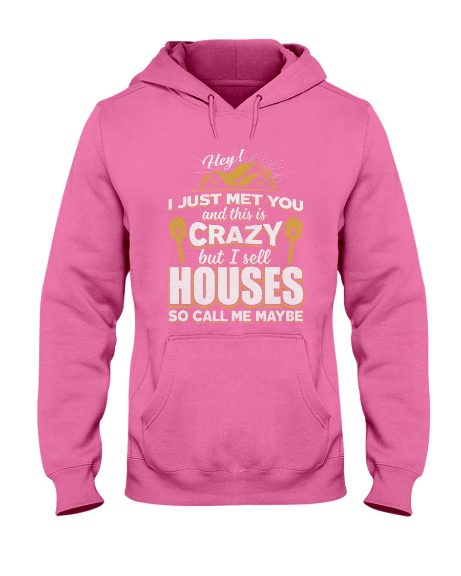 I sell Houses so call me maybe Hooded Sweatshirt