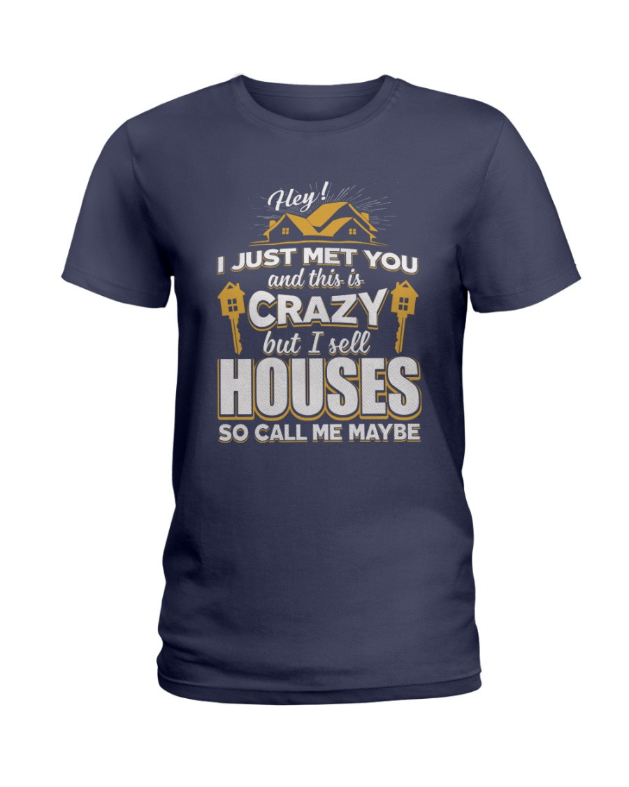 I sell Houses so call me maybe Ladies T-Shirt