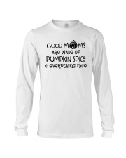Good Moms are made of Pumpkin Spice  Long Sleeve Tee front