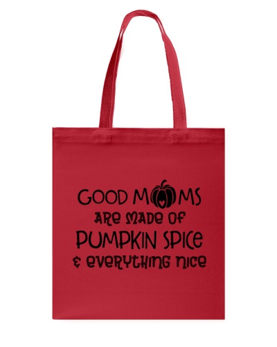 Good Moms are made of Pumpkin Spice