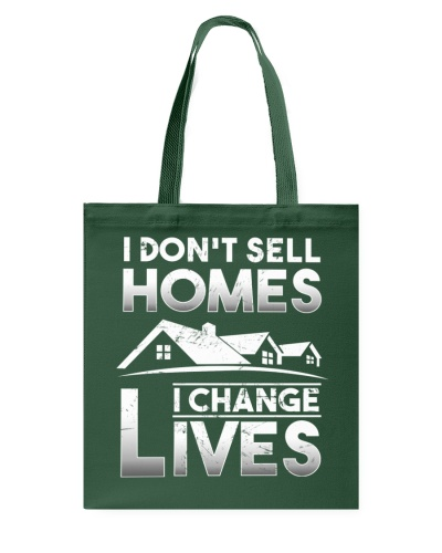 I don't sell Homes I change Lives