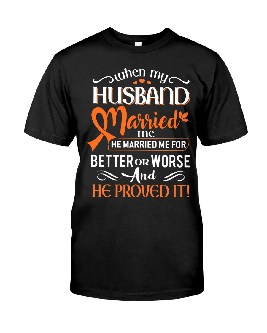 When my husband married me for better or worse Classic T-Shirt