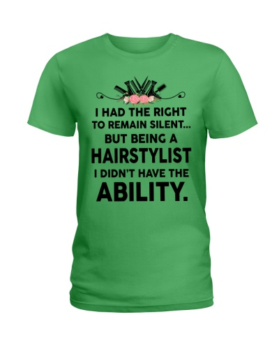 Being a Hairstylist  - I didn't have the ability