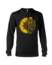 I became a Nurse because your life is worth my tim Long Sleeve Tee thumbnail