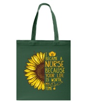 I became a Nurse because your life is worth my tim Tote Bag thumbnail