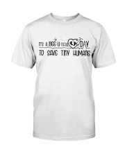 It's beeutiful day to save tiny humans Premium Fit Mens Tee thumbnail