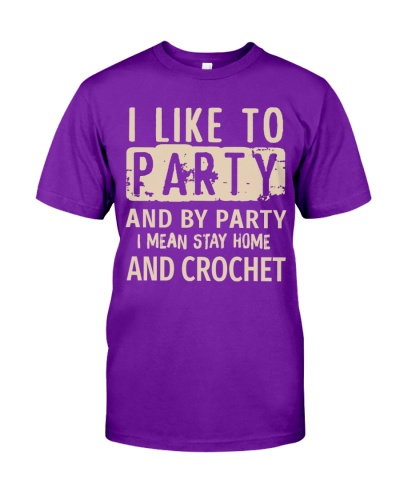 I like to party by party I mean stay home crochet
