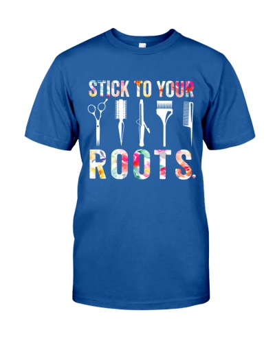 STICK TO YOUR ROOTS