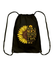 I became a Nurse because your life is worth my tim Drawstring Bag thumbnail