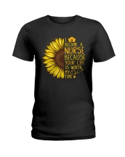 I became a Nurse because your life is worth my tim Ladies T-Shirt thumbnail