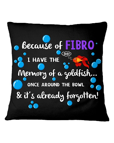 Because of Fibro I have the memory of a goldfish