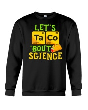 Lets Taco Bout Science Funny Pun Science Tsh Crewneck Sweatshirt thumbnail