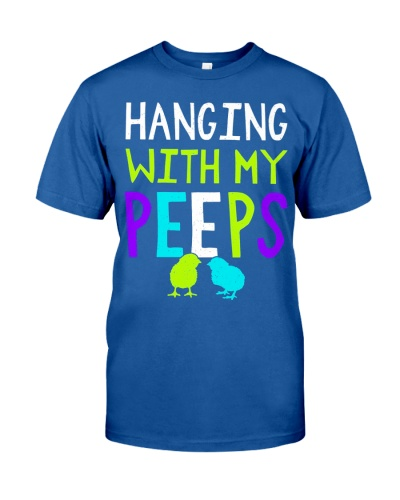 Hanging with my peeps funny easter t shirt