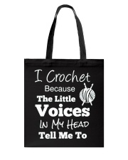 I Crochet Because The Little Voices In My Head Tote Bag thumbnail