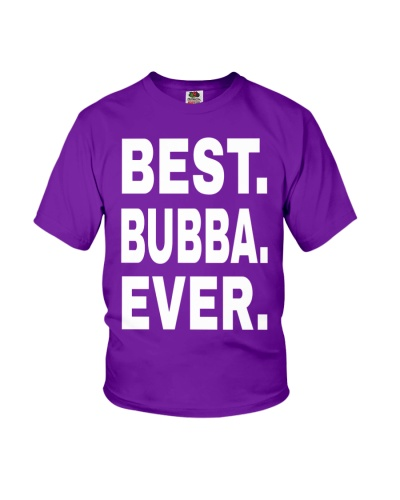 Best Bubba Ever Gift Shirt