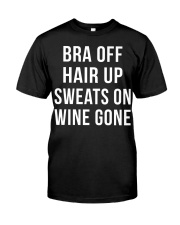 Bra off hair up sweat on wine gone for wine lovers Premium Fit Mens Tee thumbnail