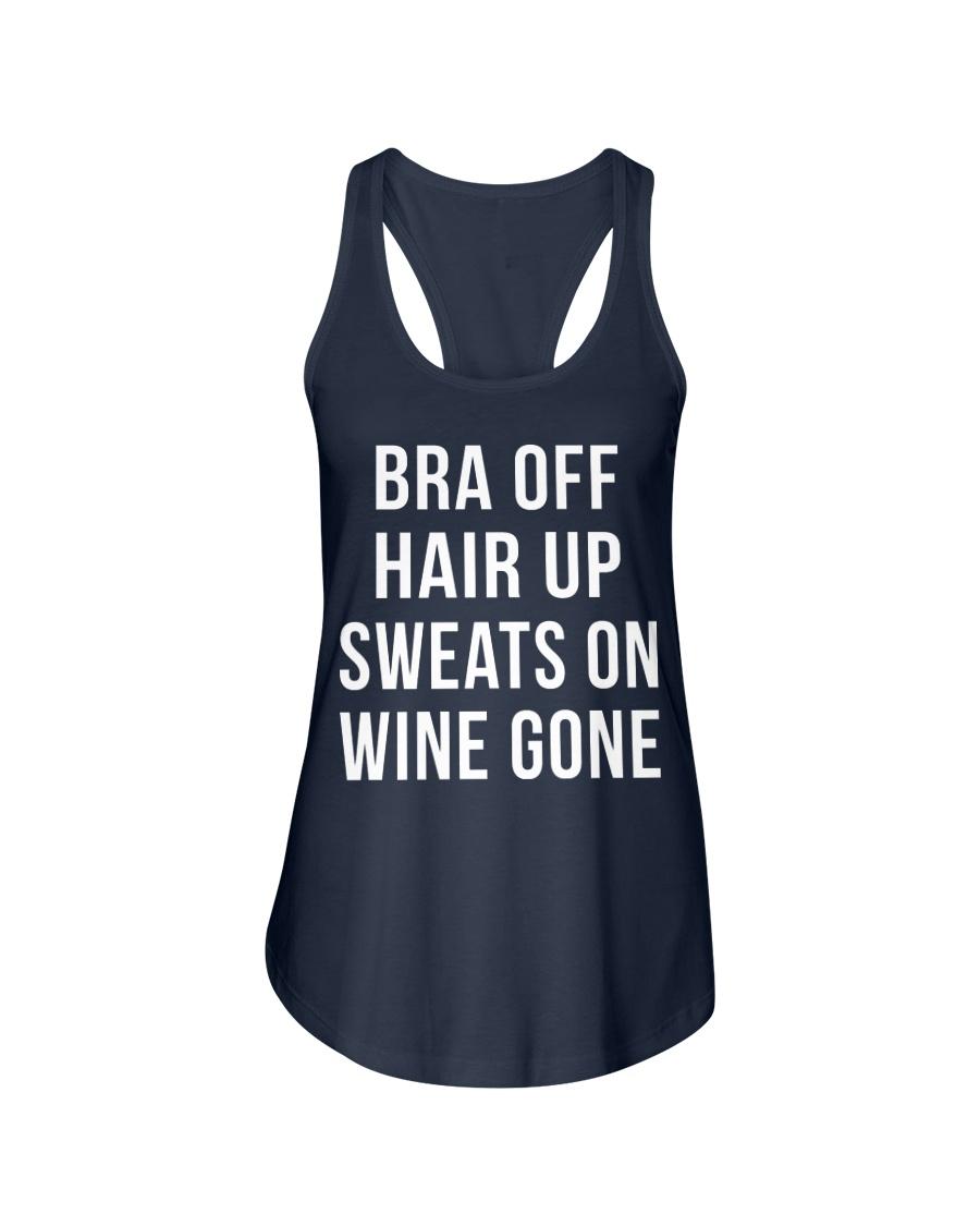 Bra off hair up sweat on wine gone for wine lovers Ladies Flowy Tank