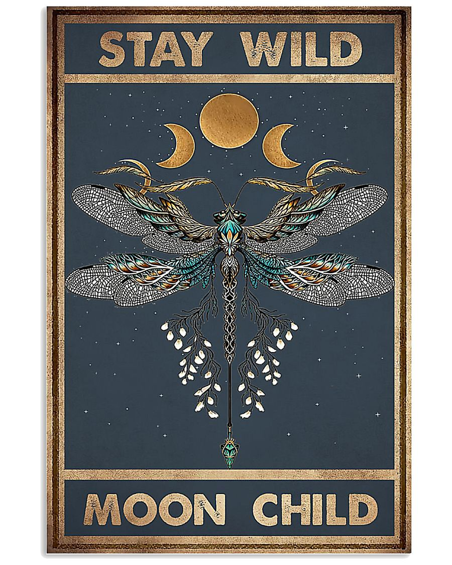 Dragonfly stay wild moon child poster 11x17 Poster