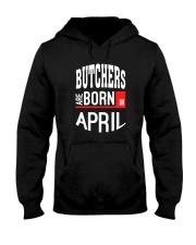 Butcher born in April Hooded Sweatshirt thumbnail