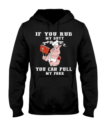 If you rub my butt you can pull my pork
