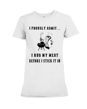 Rub my meat before I stick it in  Premium Fit Ladies Tee thumbnail
