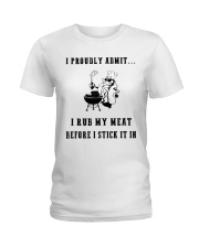 Rub my meat before I stick it in  Ladies T-Shirt thumbnail