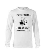 Rub my meat before I stick it in  Long Sleeve Tee thumbnail