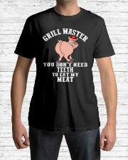 Grill master you dont need teeth to eat my meat Classic T-Shirt lifestyle-mens-crewneck-front-1