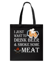 I just want to drink beer and smoke some meat Tote Bag thumbnail