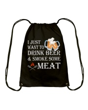 I just want to drink beer and smoke some meat Drawstring Bag thumbnail