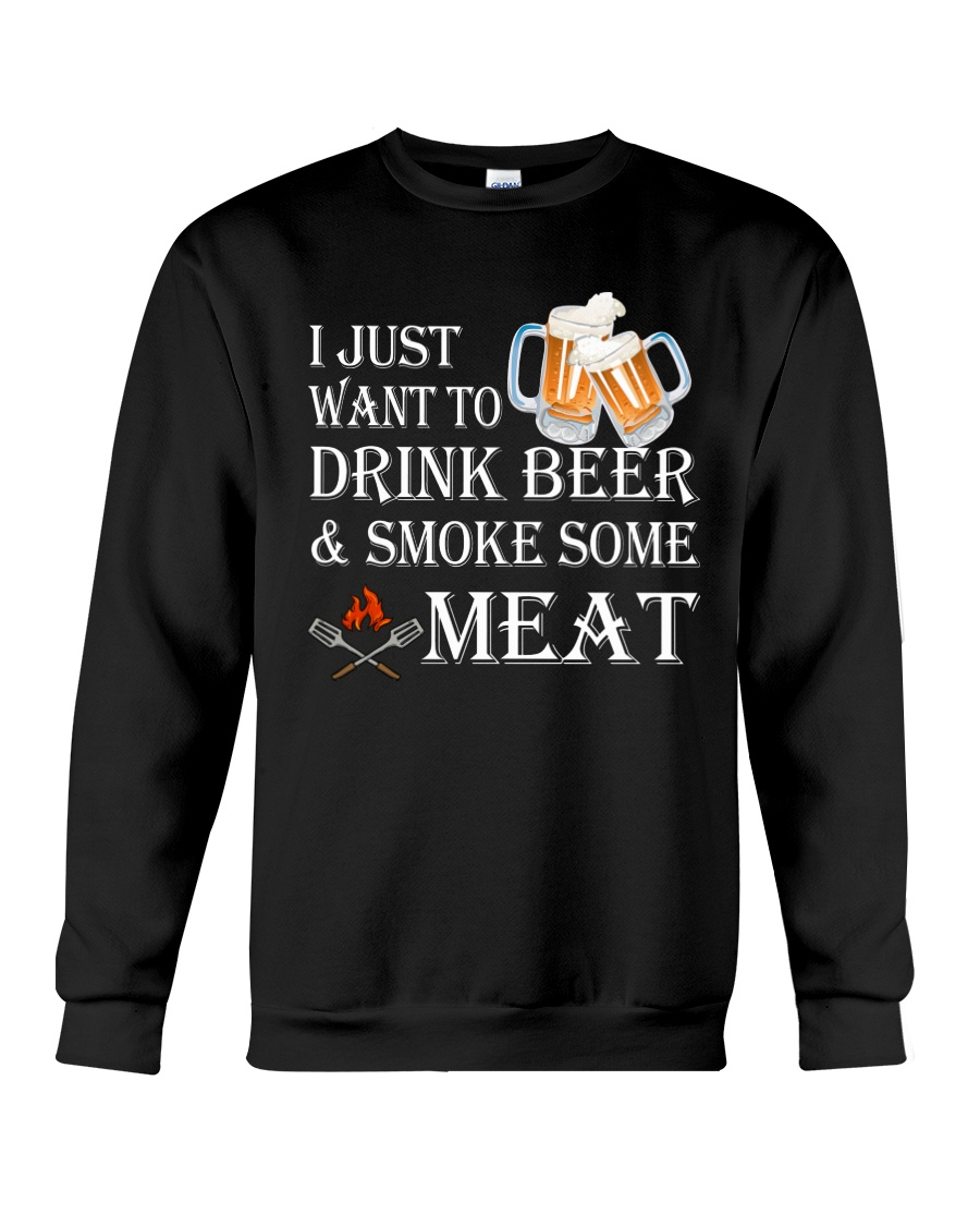 I just want to drink beer and smoke some meat Crewneck Sweatshirt showcase