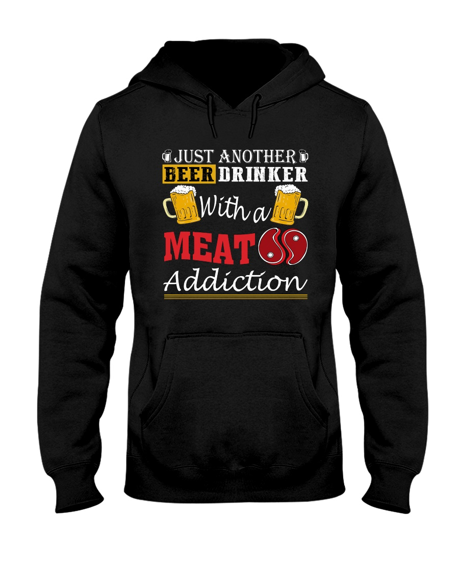 Just another beer drinker with a meat addiction Hooded Sweatshirt