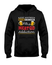 Just another beer drinker with a meat addiction Hooded Sweatshirt front