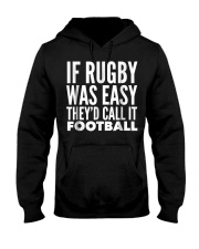 If Rugby was Easy Theyd call Hooded Sweatshirt thumbnail