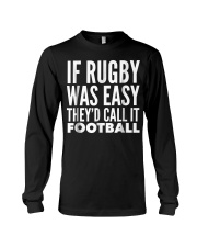If Rugby was Easy Theyd call Long Sleeve Tee thumbnail