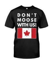 Dont Moose With Us Canada T-Shir Classic T-Shirt front