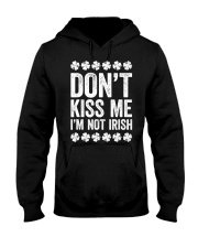 Don't Kiss Me I'm Not Irish T-Shirt S Hooded Sweatshirt thumbnail