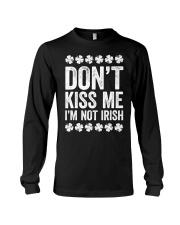 Don't Kiss Me I'm Not Irish T-Shirt S Long Sleeve Tee thumbnail
