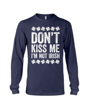 Don't Kiss Me I'm Not Irish T-Shirt S Long Sleeve Tee front