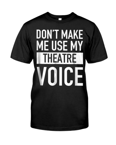 Dont Make Me Use My Theatre V