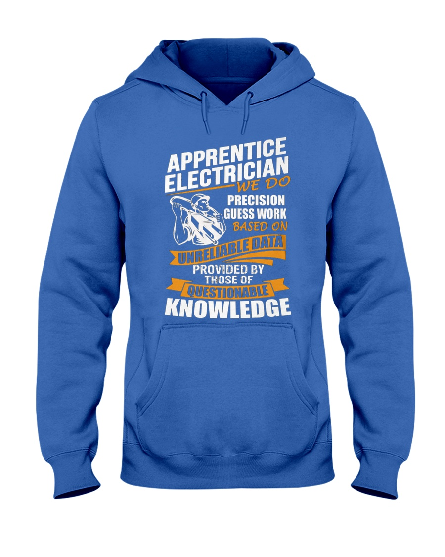 Apprentice Electrician We Do Precision Hooded Sweatshirt