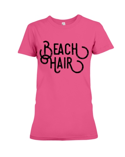 Beach Hair Don't Care - Front and Back