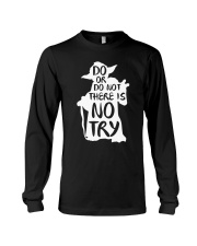 Do or Do Not There is No Try Long Sleeve Tee thumbnail